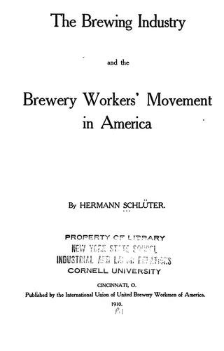The brewing industry and the brewery workers' movement in America