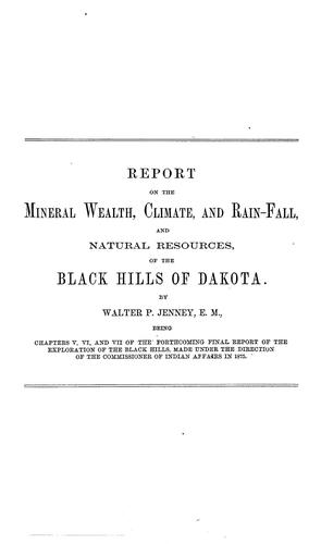 Download The mineral wealth, climate and rain-fall, and natural resources of the Black hills of Dakota.
