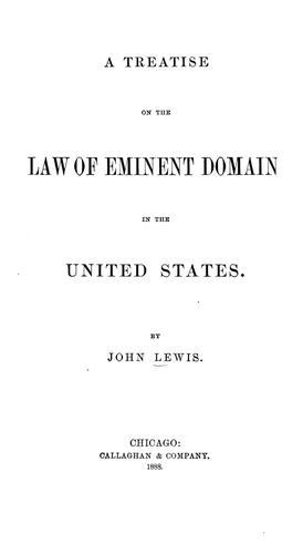 A treatise on the law of eminent domain in the United States.