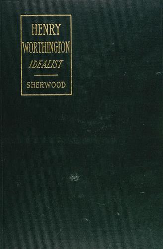 Henry Worthington, idealist