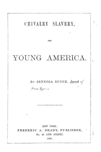 Download Chivalry, slavery, and young America