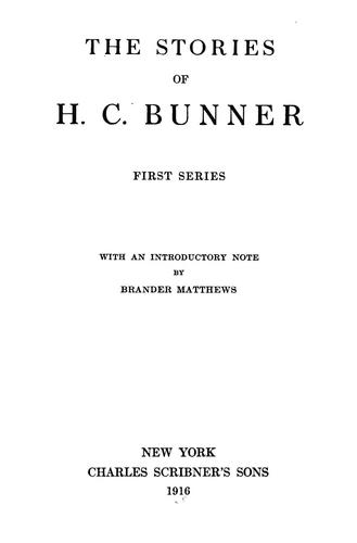 The stories of H.C. Bunner.