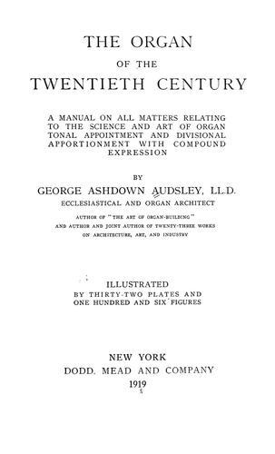 The organ of the twentieth century