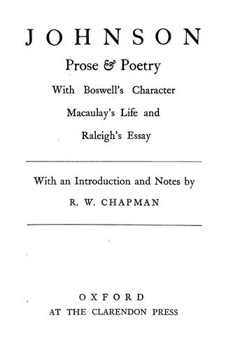 JOHNSON PROSE & POETRY: WITH BOSWELLS CHARACTER MACAULEYS LIFE AND RALEIGHS ESSAY. Samuel. Johnson
