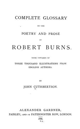 Complete glossary to the poetry and prose of Robert Burns.