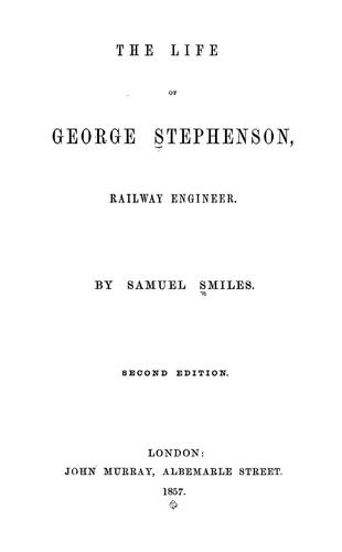 Download The life of George Stephenson, railway engineer.