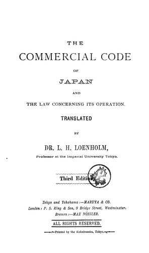 Download The Commercial Code of Japan and the law concerning its operation.