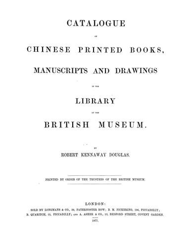 Download Catalogue of Chinese printed books, manuscripts and drawings in the library of the British Museum.