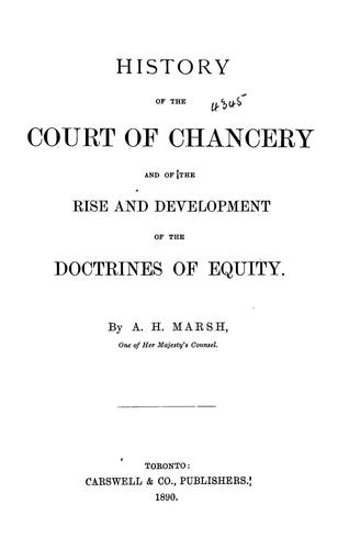 History of the Court of chancery and of the rise and development of the doctrines of equity.