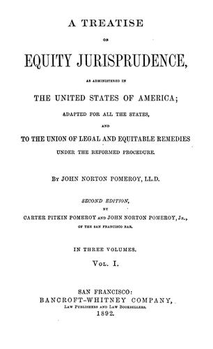 A treatise on equity jurisprudence, as administered in the United States of America