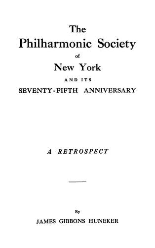 Download The Philharmonic Society of New York and its seventy-fifth anniversary
