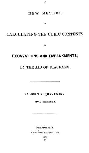 Download A new method of calculating the cubic contents of excavations and embankments, by the aid of diagrams.