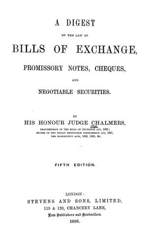 Download A digest of the law of bills of exchange, promissory notes, cheques, and negotiable securities.