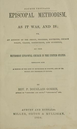 Episcopal Methodism, as it was, and is