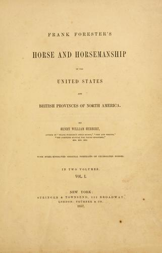 Download Frank Forester's horse and horsemanship of the United States and British provinces of North America.