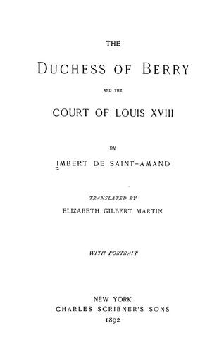 Download The Duchess of Berry and the court of Louis XVIII