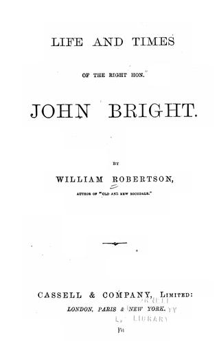 Life and times of the Right Hon. John Bright.