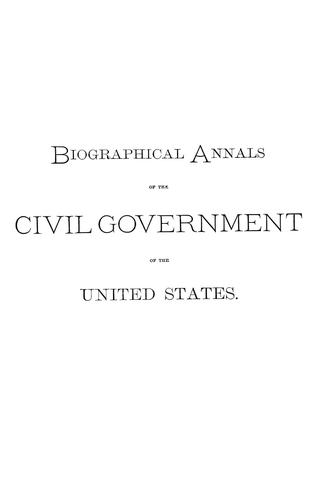 Download Biographical annals of the civil government of the United States