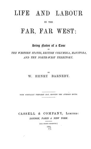 Download Life and labour in the far, far West