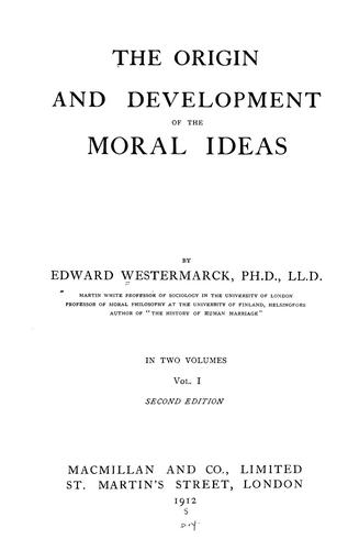 The origin and development of the moral ideas (Open Library)