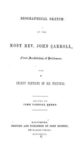 Biographical sketch of the Most Rev. John Carroll