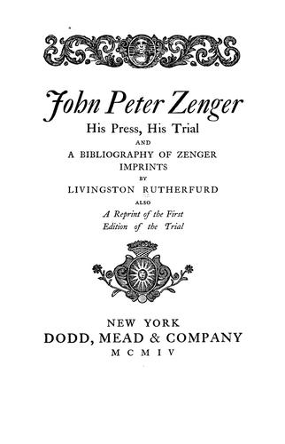 Download John Peter Zenger, his press, his trial and a bibliography of Zenger imprints