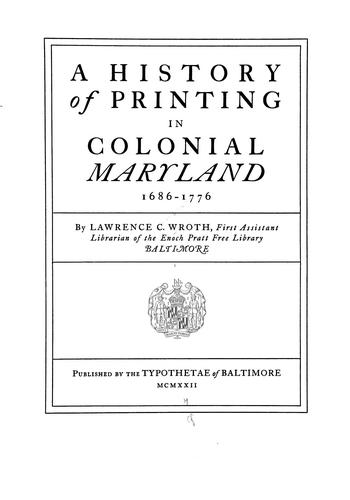 A history of printing in Colonial Maryland, 1686-1776 (Open Library)