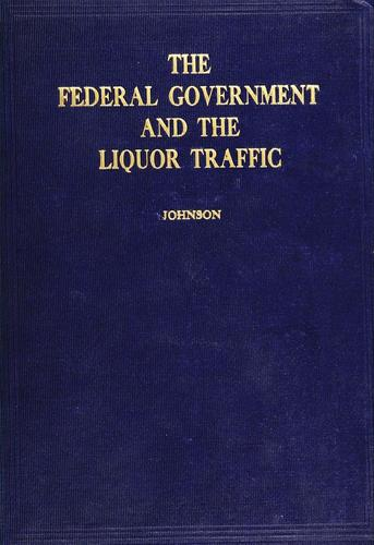 Download The federal government and the liquor traffic