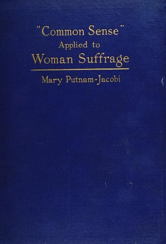 """Common sense"" applied to woman suffrage"