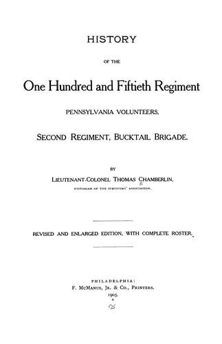 Download History of the One hundred and fiftieth regiment, Pennsylvania volunteers, Second regiment, Bucktail brigade