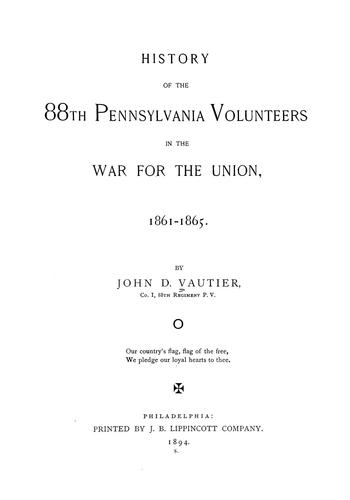 Download History of the 88th Pennsylvania Volunteers in the war for the Union, 1861-1865