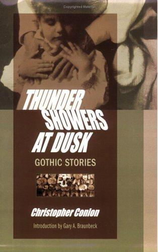 Thundershowers at Dusk: Gothic Stories (Signed Limited Edition), Conlon, Christopher; Gary A. Braunbeck (Introduction)