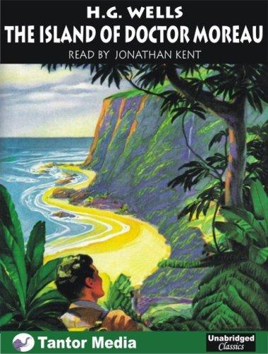 The Island of Doctor Moreau (Unabridged Classics)