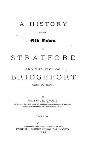 A History of the Old Town of Stratford and the City of Bridgeport, Connecticut