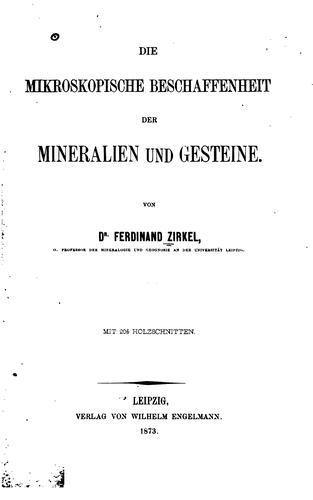 Die mikroskopische Beschaffenheit der Mineralien und Gesteine