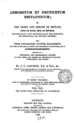 Download Arboretum et fruticetum Britannicum; or, The trees and shrubs of Britain