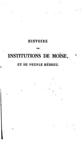 Histoire des institutions de Moïse, et du peuple hébreu