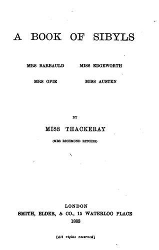 A Book of Sibyls: Mrs. Barbauld, Miss Edgeworth, Mrs. Opie, Miss Austen