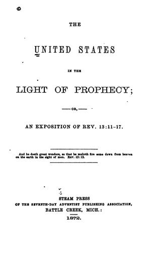 The United States in the Light of Prophecy, Or, An Exposition of Rev. 13: 11-17