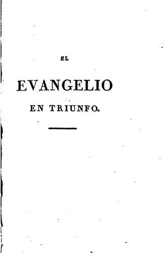 El evangelio en triunfo ó historia de un filósofo desengañado