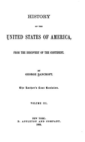 History of the United States of America, from the Discovery of the Continent to 1789.