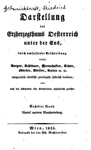 Darstellung des Erzherzogthums Oesterreich unter der Ens: Durch umfassende Beschreibung aller …
