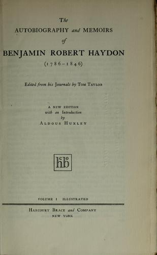 The autobiography and memoirs of Benjamin Robert Haydon (1786-1846)