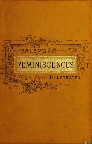 Download Perley's reminiscences of sixty years in the national metropolis