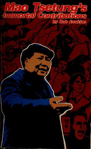 Mao Tsetung's immortal contributions by Bob Avakian