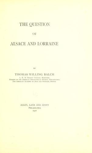 Download The question of Alsace and Lorraine