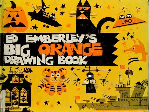 Download Ed Emberley's Big orange drawing book.