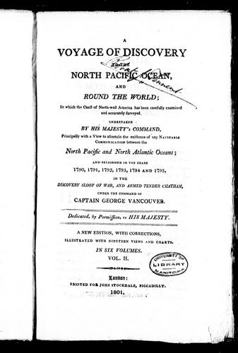 A voyage of discovery to the North Pacific Ocean, and round the world