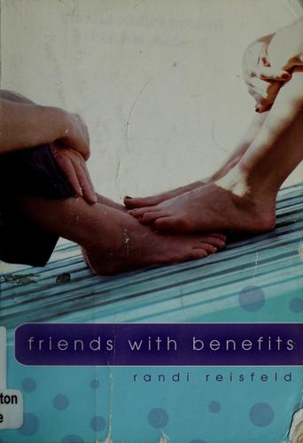 Friends with benefits by Randi Reisfeld