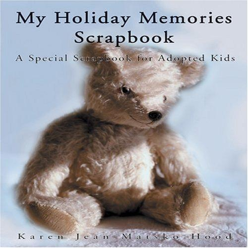 My Holiday Memories Scrapbook for Adopted Kids (A Scrapbook)